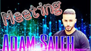 MEETING ADAM SALEH!
