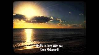 Video Madly In Love With You- Sean McConnell download MP3, 3GP, MP4, WEBM, AVI, FLV November 2017