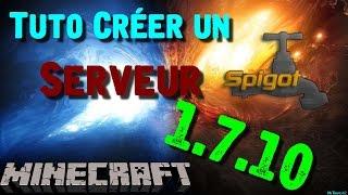 Tuto | Créer Son Serveur Minecraft 1.7.10 Avec Spigot [ REFAIT ] FR | MrTimux62
