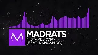 [Dubstep] - MadRats - Mistakes (VIP) (feat. Kanashiro)