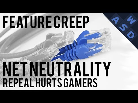 Net Neutrality Repeal Hurts Gamers Everywhere | Feature Creep By Tarmack