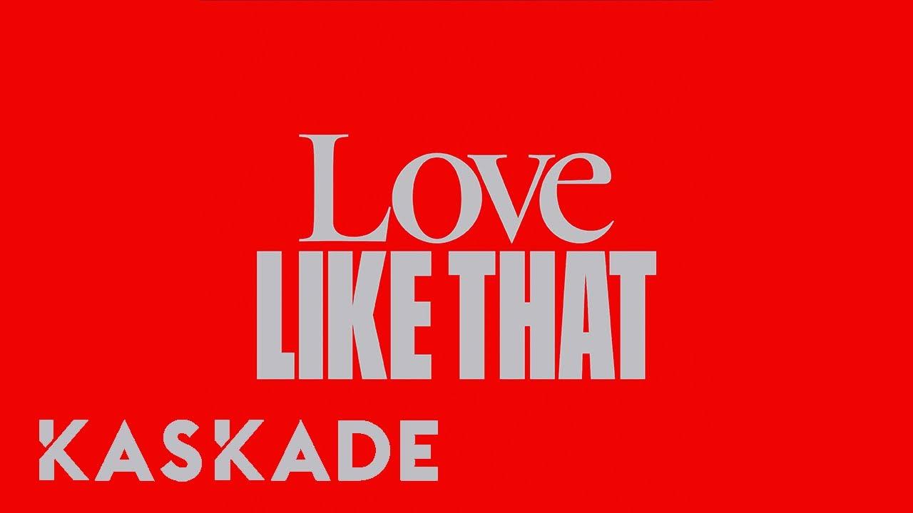 Love Like That | Kaskade | Redux 004