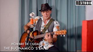Sesiones RD Studio | Hombre de Ciudad - The Buonamico´s Band