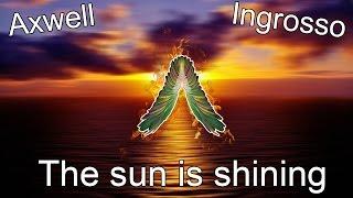 Axwell Λ Ingrosso - Sun Is Shining (fan made video)