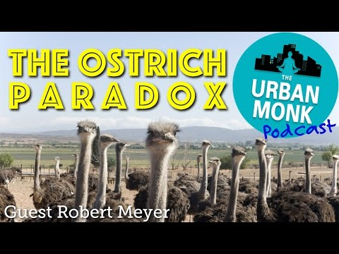 The Ostrich Paradox with Guest Robert Meyer