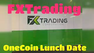 OneCoin Lunch July? Information FX Trading Company