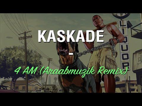 Kaskade - 4 AM (Araabmuzik Remix)