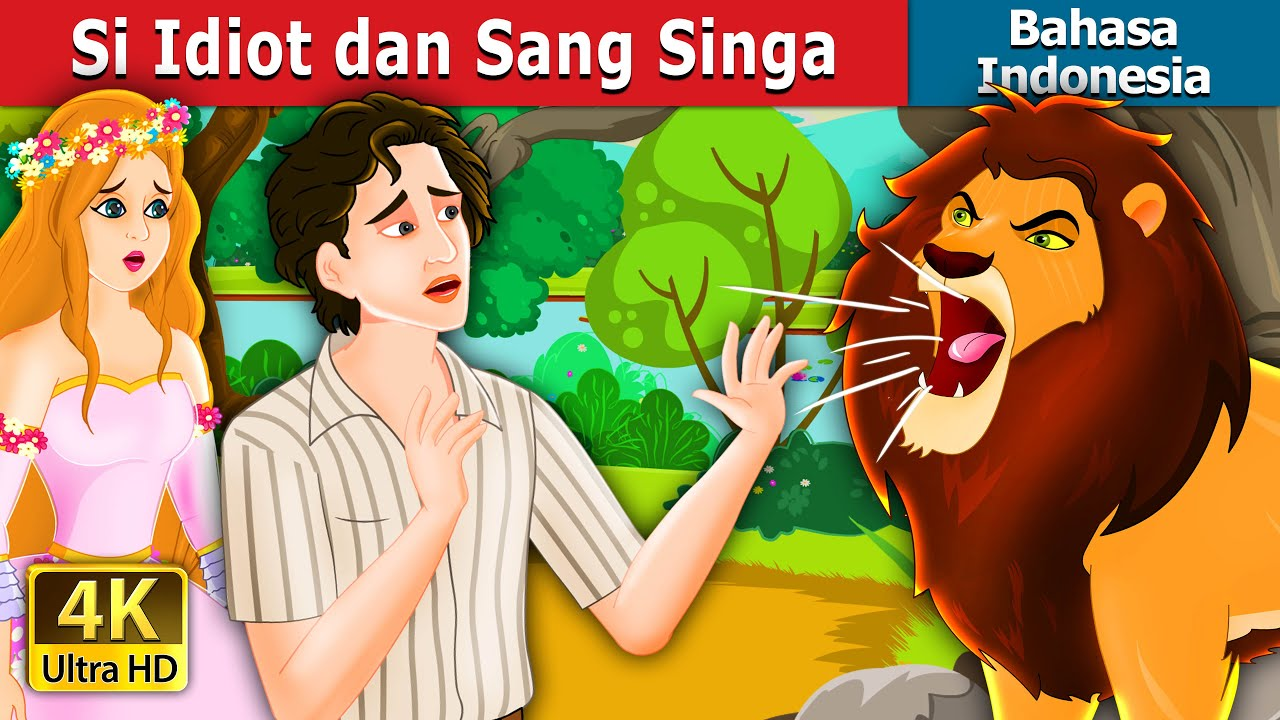 Si Idiot dan Sang Singa | The Idiot and the Lion Story in Indonesian | Dongeng Bahasa Indonesia