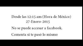 Se cae Facebook a NIVEL MUNDIAL 27 DEL 2015 No se puede acceder a facebook 27 enero 2015 Facebook