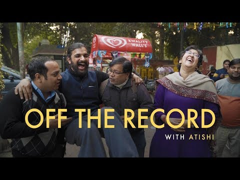 Off The Record Ep. 02 ft. Atishi, PAC Member and East Delhi candidate, Aam Aadmi Party