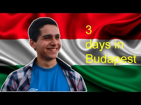 My travel: 3 days trip in Budapest, Hungary - Samir Abbasov