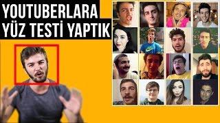 YOUTUBERLARA YÜZ TESTİ YAPTIK !!