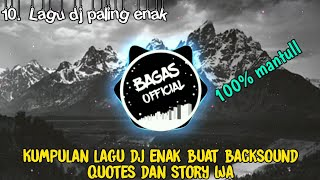 Kumpulan Lagu DJ Enak Buat Backsound Quotes part 6
