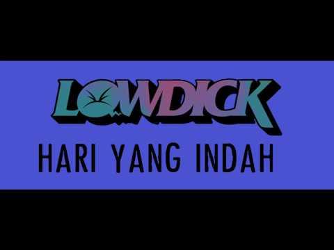 LOWDICK - HARI YANG INDAH (LYRIC VIDEO)
