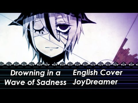 Drowning in a Wave of Sadness 「かなしみのなみにおぼれる」 (English Cover) 【JoyDreamer】