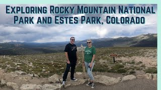 EXPLORING ROCKY MOUNTAIN NATIONAL PARK (AND HEADING TO THE INDIANA RALLY!) || RV LIVING