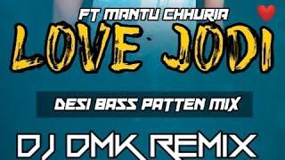 LOVE JODI FT MANTU CHURIA SAMBALPURI DESI DANCE PATTEN MIX DJ DMK KING OF BELPAHAR