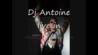 Stuttgart/ Böblingen - Dj Antoine live!/ Antoine´s Fanbase