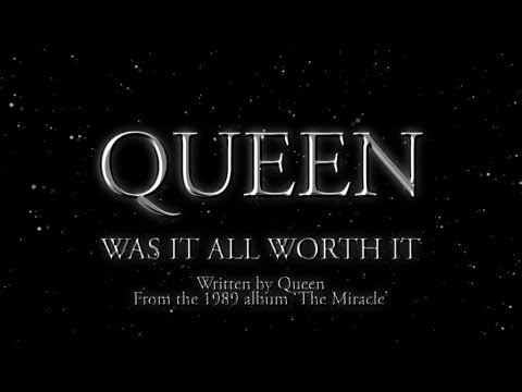 Queen - Was It All Worth It - (Official Lyric Video)