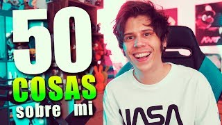 50 THINGS ABOUT ME 2019 by Rubius