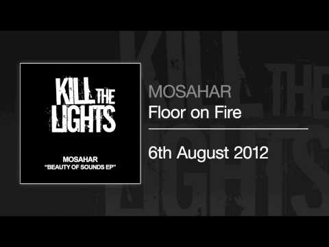 Mosahar - Floor on Fire