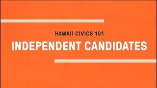 Hawaii Civics 101: Independent Candidates