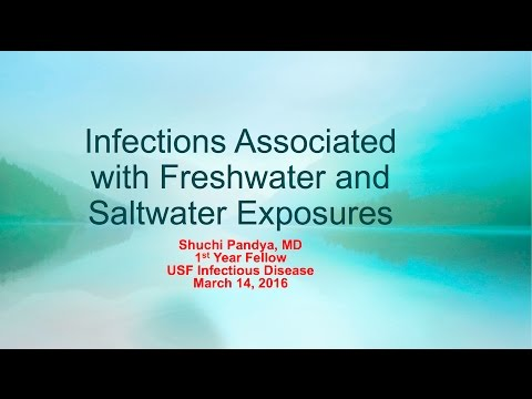 Infections of Fresh and Salt Water Exposure -- Shuchi Pandya, MD