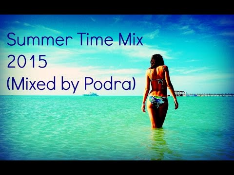 Summer Time Mix 2015 [ Mixed by Podra ]
