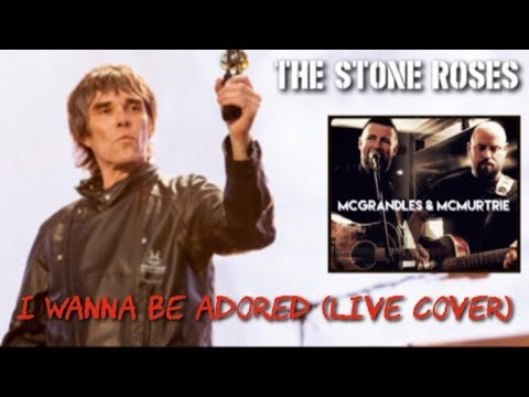 I Wanna Be Adored (The Stone Roses cover)