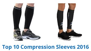 10 Best Compression Sleeves 2016