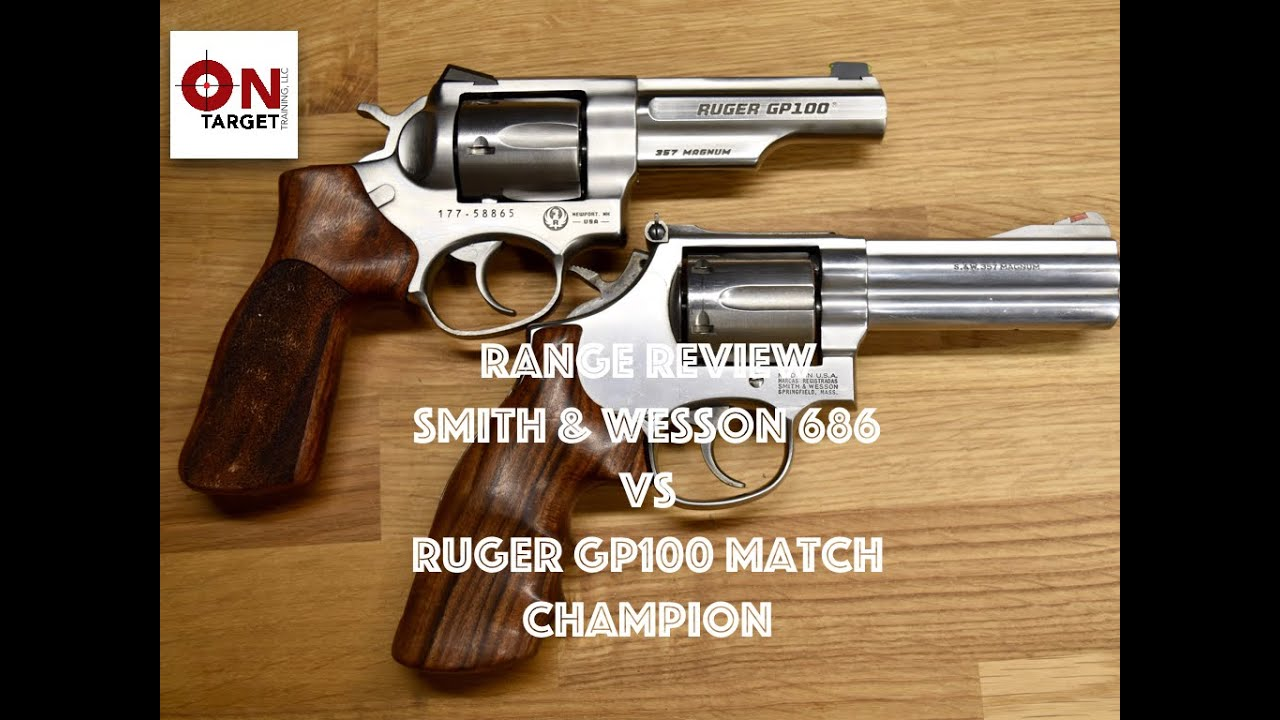 S&W 686 vs  Ruger GP100 Match Champion - Range review