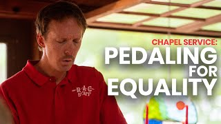 Pedaling For Equality   Chapel Service