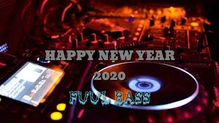 DJ HAPPY NEW YEAR 2020 full bass