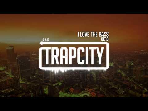 8Er$ I LOVE THE BASS ( BASS BOOSTED HD)