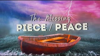 The Missing Piece/Peace