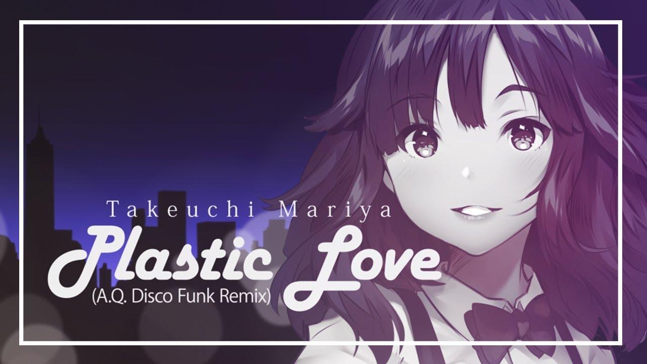 Takeuchi Mariya - Plastic Love ( A Q  Disco Funk Remix ) [竹内まりや]