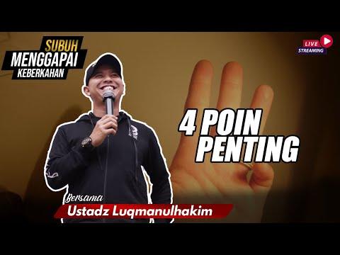 4 Poin Penting | Bersama Ustadz Luqmanulhakim