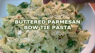 BUTTERED PARM BOW TIE PASTA  | RICHARD IN THE KITCHEN