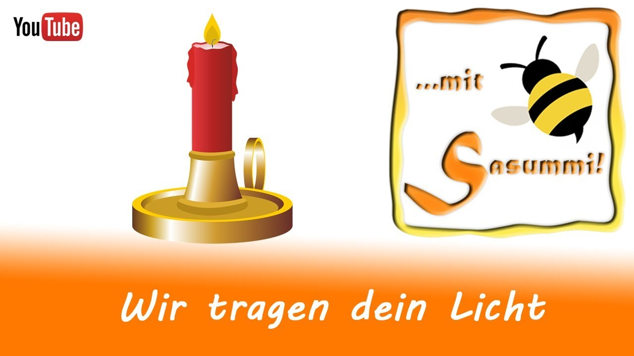 Singen mit Sasummi   Wir tragen dein Licht
