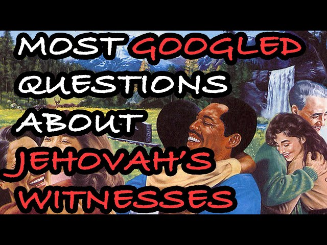 Google's Most Searched Questions About Jehovah's Witnesses (2019)