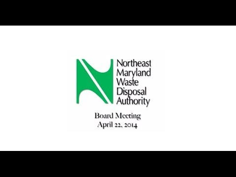 Northeast Maryland Waste Disposal Authority Board Meeting 4 22 14