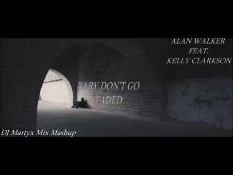 Alan Walker feat. Kelly Clarkson - Baby Don't Go Faded (DJ MARTYX REMIX)