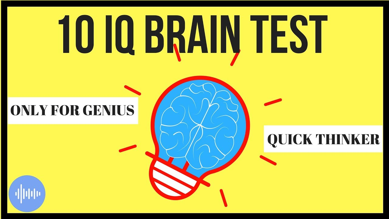 IQ Test - 10 Brain Teaser Questions and Answers Only for ...