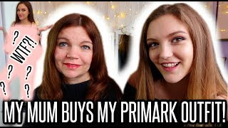 MY MUM BUYS MY PRIMARK OUTFIT - £25 CHALLENGE!