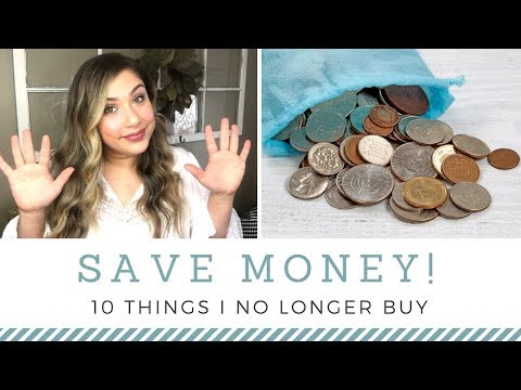 10 THINGS I NO LONGER BUY TO SAVE MONEY | FRUGAL LIVING