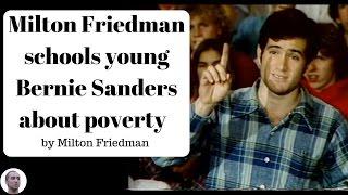 Milton Friedman schools young Bernie Sanders about poverty
