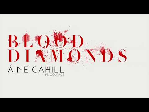 Áine Cahill - Blood Diamonds (Feat. Courage)