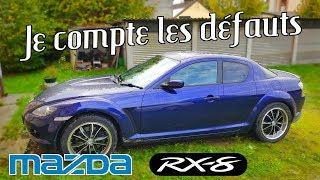 Etat des lieux de ma Mazda RX8 achetée 3000€