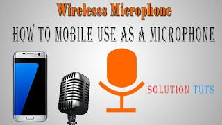 Wo Mic | How to mobile use as a wireless microphone | Android Microphone | Solution Tuts