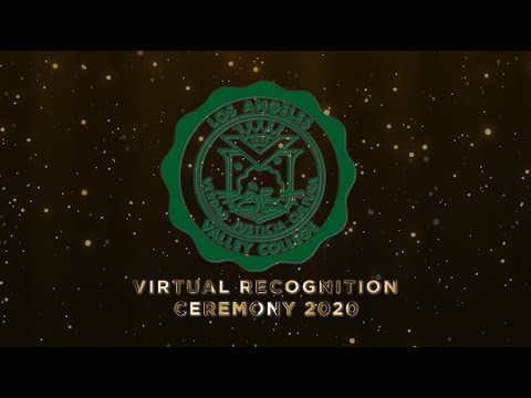 Los Angeles Valley College Virtual Recognition Ceremony 2020